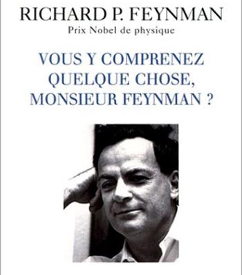 Vous y comprenez quelque chose M. Feynman ?