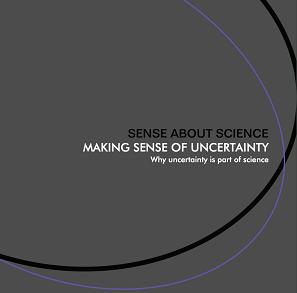 Comprendre l'incertitude. Sense about science